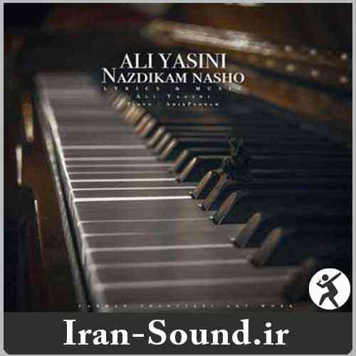 دانلود آهنگ نزدیکم نشو علی یاسینی به همراه متن آهنگ