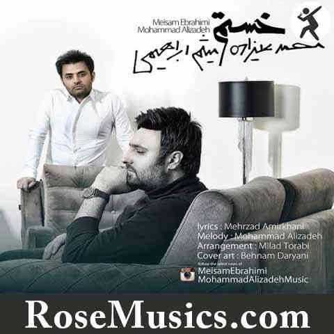 دانلود آهنگ خستم از محمد علیزاده و میثم ابراهیمی
