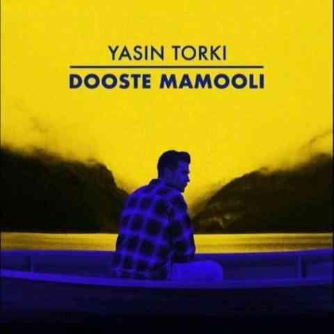 آهنگ یاسین ترکی دوست معمولی