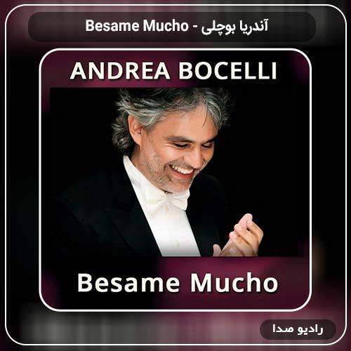 جدیدترین آهنگ آندریا بوچلی به نام Besame Mucho